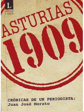 Asturias 1909. Crónicas de un periodista: Juan José Morato