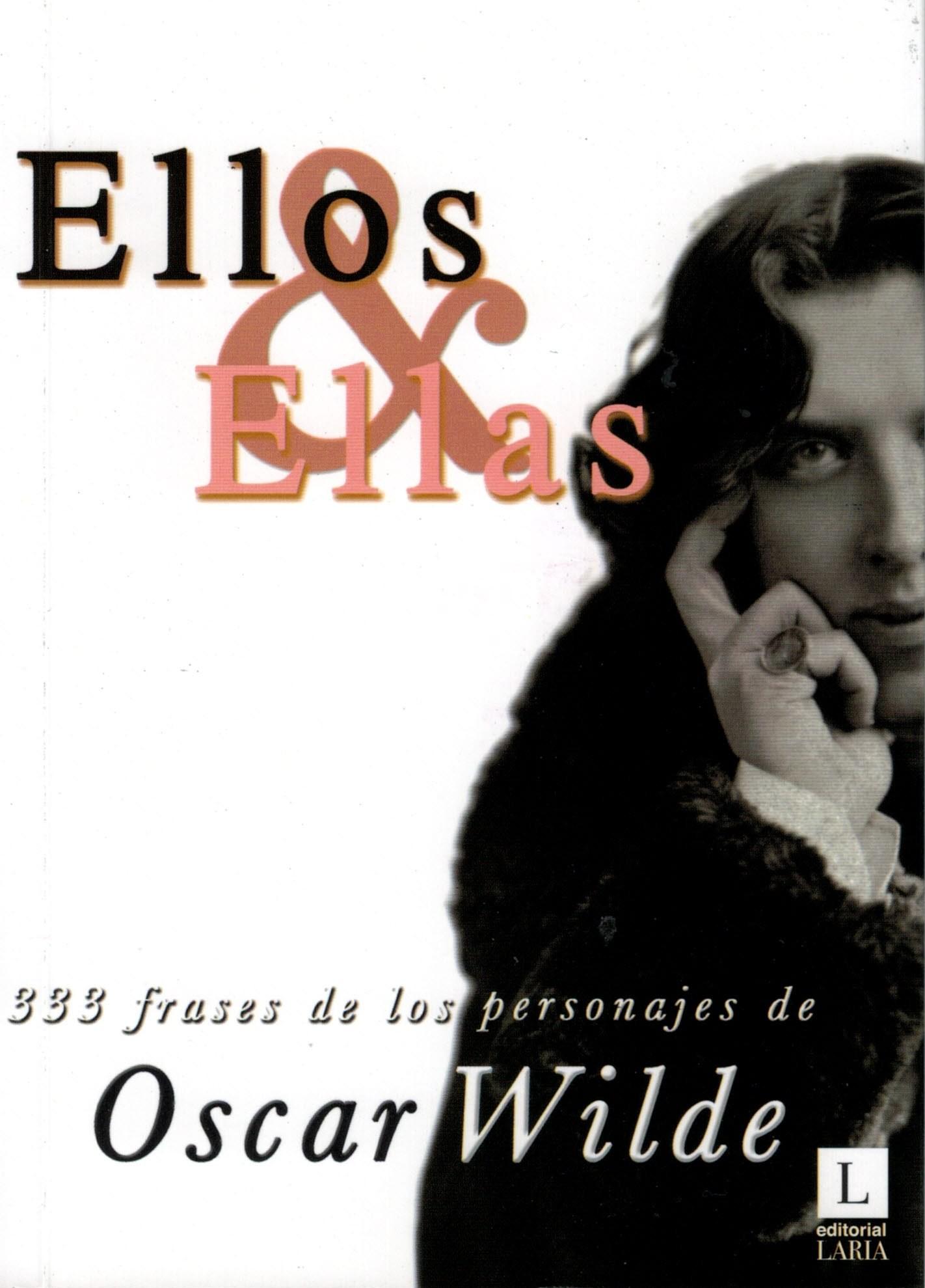 Ellos Ellas 333 Frases De Los Personajes De Oscar Wilde Editorial Laria
